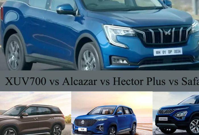 xuv700 vs alcazar vs hector plus vs safari
